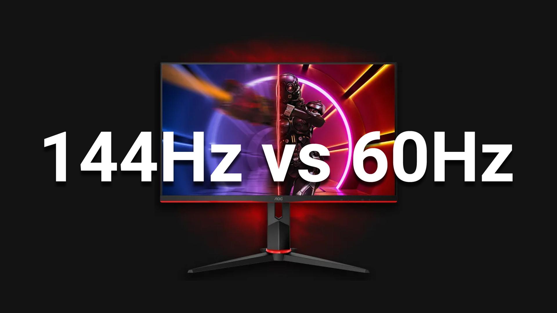 144 Hz vs 60 Hz